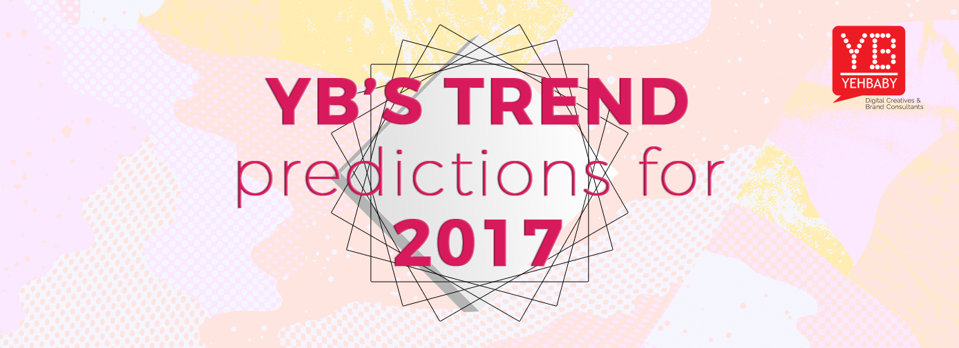 YB's trends predictions for 2017